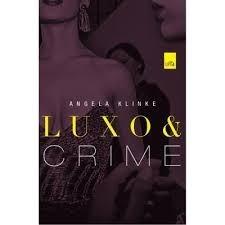 Livro Luxo E Crime Angela Klinke