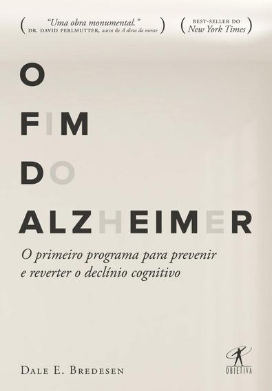 O Fim Do Alzheimer - O Primeiro Programa Para Prevenir E Rev