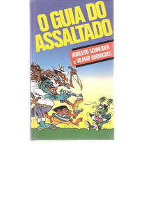 O Guia Do Assaltado - Roberto Scheneider - Circulo Do Livro