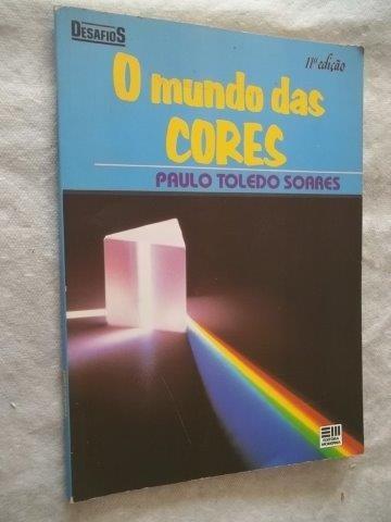 * Livro - Paulo Toledo Soares - O Mundo Das Cores - Juvenil
