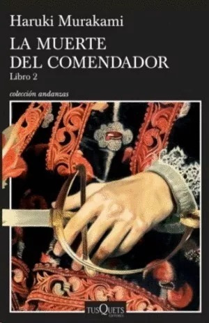 La Muerte Del Comendador Libro 2, Colección Andanzas, Haruki