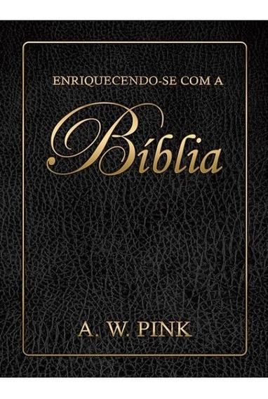 Livro A.w.pink - Enriquecendo - Se Com A Bíblia