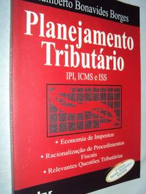 Planejamento Tributário: Ipi, Icms E Iss (sebo Amigo)
