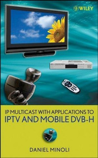 Ip Multicast With Applications To Iptv And Mobile Dvb-h : D