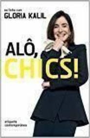Livro Alo Chics Gloria Kalil