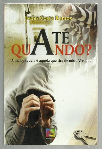 Até Quando? - Isaías Costa Ramos