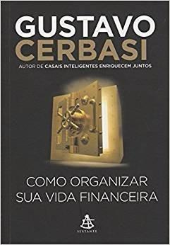 Livro Como Organizar Sua Vida Financeira - Gustavo Cerbasi