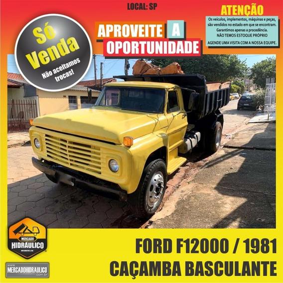 Ford F12000 / 1981 - Caçamba Basculante