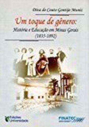 Um Toque De Gênero - História E Educação Em Minas Gerais