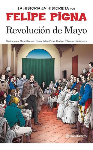 Imagen 1 de 2 de Revolución De Mayo De Felipe Pigna - Planetalector Argentina
