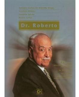 Dr. Roberto - 100 Anos No Esporte, Na Educação, Na Cultura