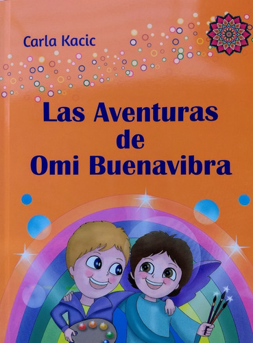 Carla Kacic - Las Aventuras De Omi Buenavibra