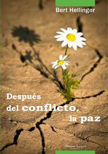 Hellinger - Después Del Conflicto, La Paz - Ed. Alma Lepik