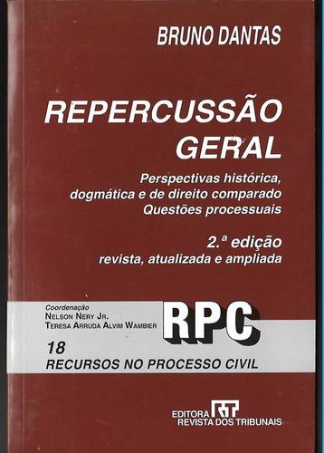 Repercussão Geral - Bruno Dantas 2ª Edição 2009 Rt