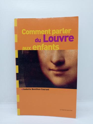Imagen 1 de 8 de Cómo Contarles A Los Niños Sobre El Louvre - En Francés