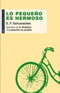 Lo Pequeño Es Hermoso, Schumacher, Ed. Akal