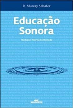 Livro Educacao Sonora E 100 Exercicios De Escuta E Criacao D