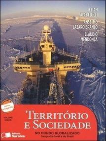 Território E Sociedade No Mundo Globalizado - Vol. Único