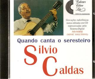 Cd - Silvio Caldas - Quando Canta O Seresteiro (novo)