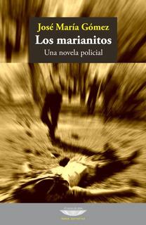 Los Marianitos, José María Gómez, Ed. Cuenco De Plata