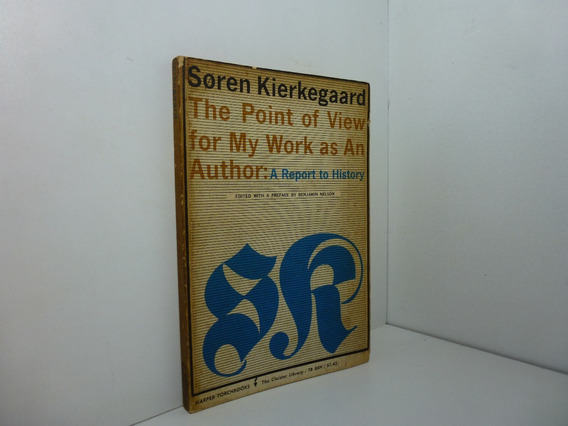 Soren Kierkegaard The Point Of View For My Work As An Author