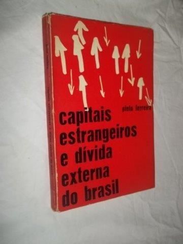 * Livro - Capitais Estrangeiros E Divida Externa Do Brasil