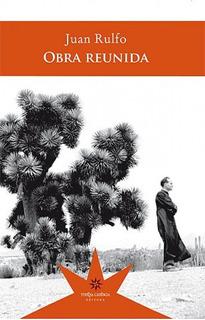 Obra Reunida, Juan Rulfo, Ed. Eterna Cadencia