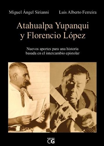 Libro Atahualpa Yupanqui Y Florencio López