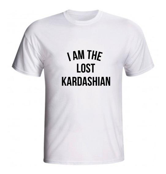 Camiseta I Am The Lost Kardashian Kim Kourtney Khloé