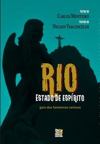 Livro - Rio: Estado De Espírito, Guia Dos Fantasmas Cariocas