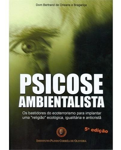 Livro Psicose Ambientalista 5ª Edição - 2017