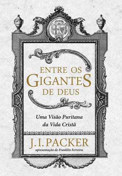 Livro J.i.packer - Entre Os Gigantes De Deus