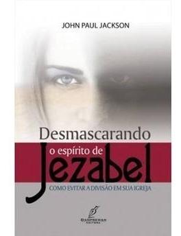 Livro John Poul - Desmascarando Espírito De Jezabel
