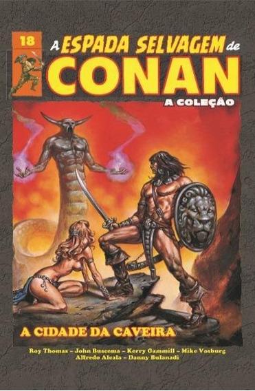 A Espada Selvagem De Conan - Volume 18 - Capa Dura