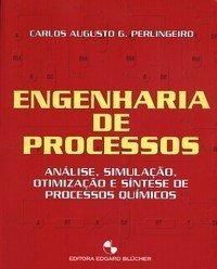 Engenharia De Processos - Análise, Simulação, Otimização