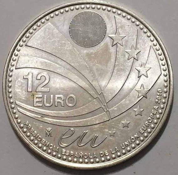 Moneda 12 Euros Presidencia De España U.e. Año 2010 Plata
