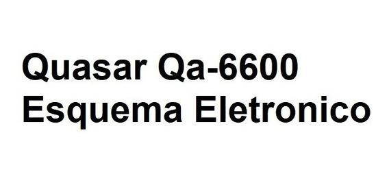 Quasar Qa-6600 Esquema Eletronico
