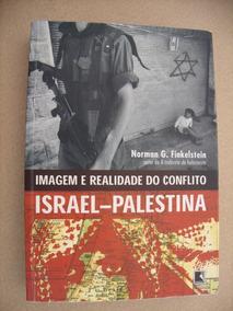 Israel Palestina Imagem Realidade Conflito Norman Finkelstei