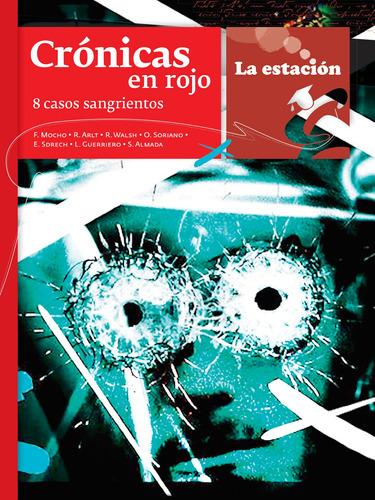 Imagen 1 de 1 de Crónicas En Rojo 8 Casos Sangrientos - Estación Mandioca -