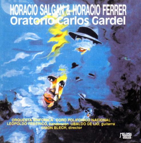 Horacio Salgan & Horacio Ferrer - Oratorio Carlos Gardel
