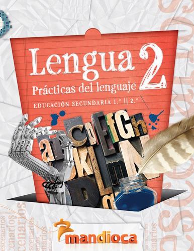 Lengua 2 Serie Escenarios - Editorial Mandioca