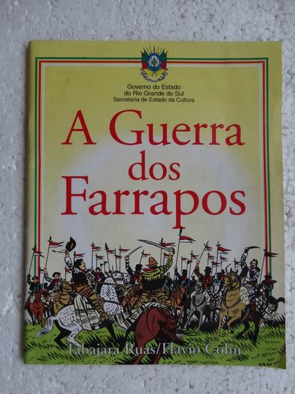 A Guerra Dos Farrapos! Gov. Est. Rg Sul 1985! Flávio Colin