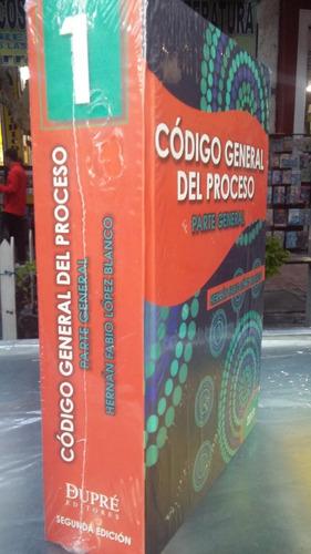 Código General Del Proceso. Parte General. Hernán López