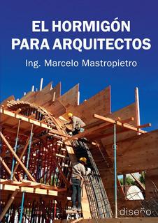 El Hormigon Para Arquitectos - Ed. Nobuko