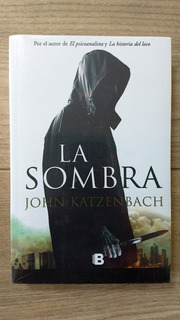 La Sombra - John Katzembach -libro Físico - Envío Gratis