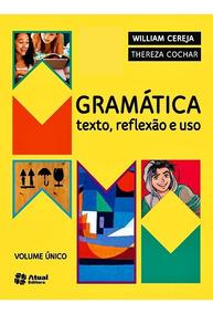 Gramática Texto Reflexão E Uso Cereja Vol Único Digital