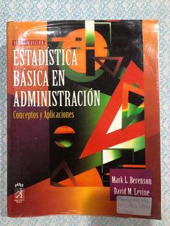 Estadística Básica En Administración. Conceptos Y Aplicacion