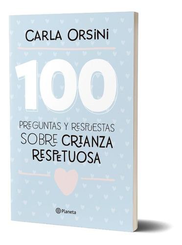 Imagen 1 de 3 de 100 Preguntas Y Respuestas: Crianza Respetuosa. Carla Orsini