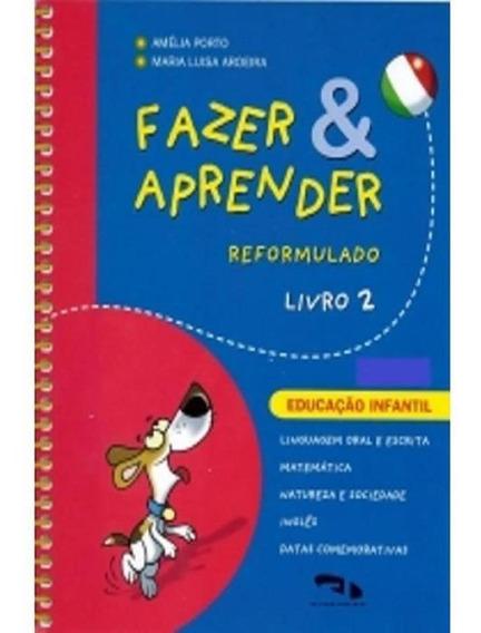 Fazer E Aprender - Reformulado - Livro 2 - Educacao Infantil