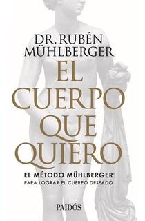 Cuerpo Que Quiero, El - Rubén Mühlberger